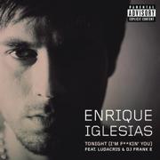 EUROPESE OMROEP   Tonight (I'm F**kin' You) [feat. Ludacris & DJ Frank E] - Enrique Iglesias