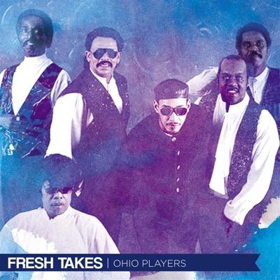Fresh Takes - Ohio Players