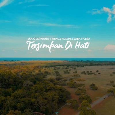 Eka Gustiwana - Tersimpan Di Hati (feat. Prince Husein Dan Sara Fajira) Mp3