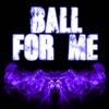 3 Dope Brothas - Ball for Me (Originally Performed by Post Malone & Nicky Minaj) [Instrumental]