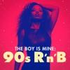 The Boy Is Mine: 90s R'n'B