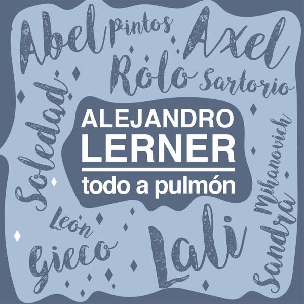 Todo a Pulmón (with Abel Pintos, Axel, Lali, León Gieco, Rolando Sartorio, Sandra Mihanovich & Soledad)