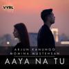 Aaya Na Tu - Arjun Kanungo & Momina Mustehsan mp3