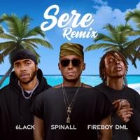 SPINALL, Fireboy DML & 6LACK - Sere (Remix) - Single