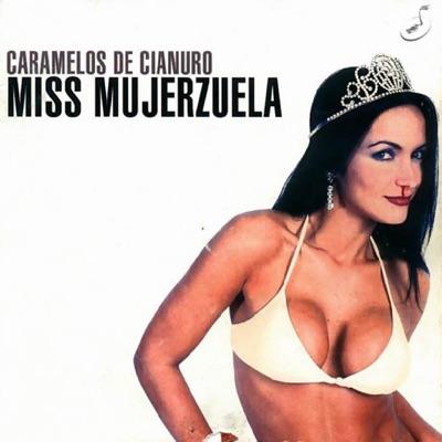 Miss Mujerzuela - Caramelos De Cianuro