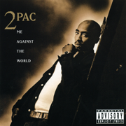 Me Against the World - 2Pac
