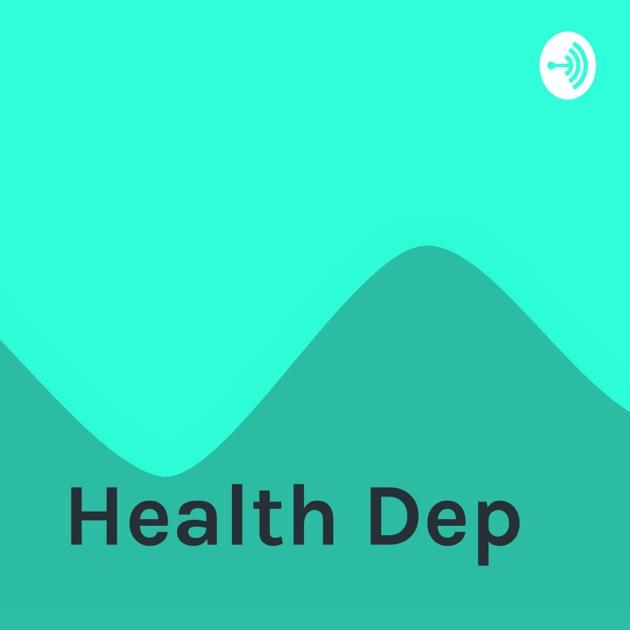 health dep by health dep on apple podcasts