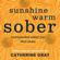 Catherine Gray - Sunshine Warm Sober
