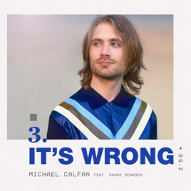 Michael Calfan – It's Wrong (feat. Danny Dearden) – Single [iTunes Plus M4A] | iplusall.4fullz.com