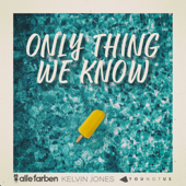 Only Thing We Know - Alle Farben, Kelvin Jones & YOUNOTUS
