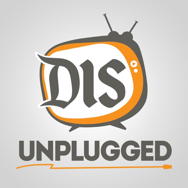 The DIS Unplugged: Disneyland Edition - A Roundtable Discussion About All Things Disneyland