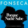 Porque Nadie Sabe (feat. Nahuel Pennisi) - Fonseca