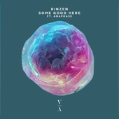 Rinzen - Some Good Here (feat. Anaphase)