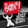 Arash - Goalie Goalie (feat. Nyusha, Pitbull & Blanco) bild