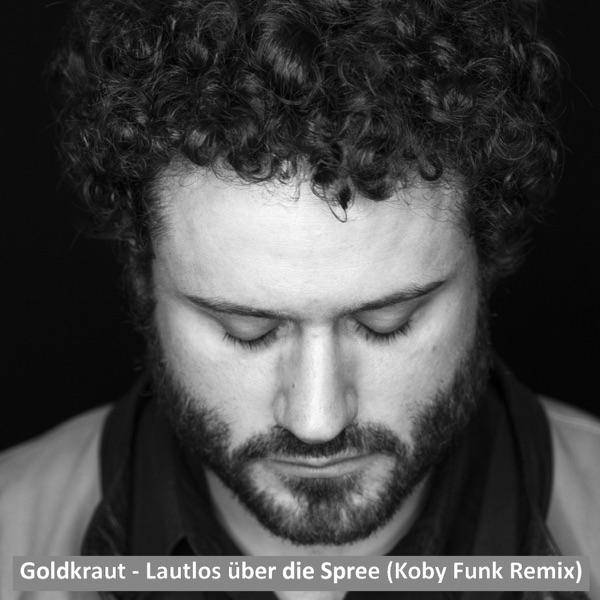 Lautlos über die Spree (feat. Koby Funk) [Koby Funk Remix] - Single