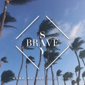 Say Brave - Make My Day (feat. Mira)