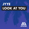 Look at You - JYYE