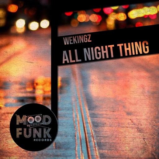 All Night Thing - Single by Wekingz
