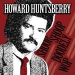 Howard Huntsberry - Shoop Shoop Doodely Wop