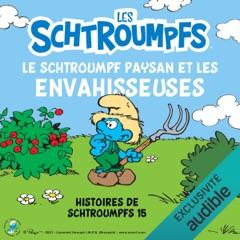 Le Schtroumpf Paysan et les envahisseuses: Histoires de Schtroumpfs 15