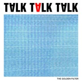 The Golden Filter - Talk Talk Talk