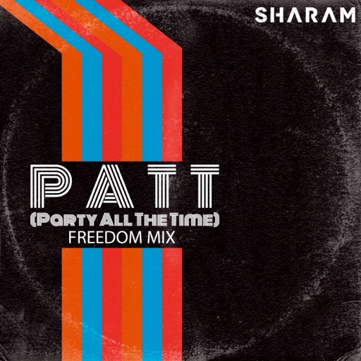 Party All the Time (Freedom Mix) - Single by Sharam