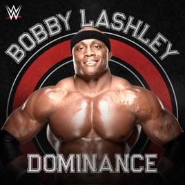 Wwe Dominance Bobby Lashley Single By Cfo On Apple Music