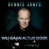 Dennis Jones - Wij Gaan Altijd Door kunstwerk