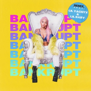 Bankrupt (Remix) [feat. Lil Yachty & Lil Baby] - Single Mp3 Download