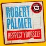 Robert Palmer - Respect Yourself (FX Mix)