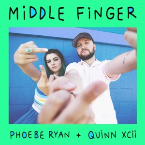 Phoebe Ryan x Quinn XCII - Middle Finger