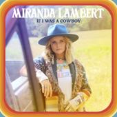 If I Was a Cowboy - Miranda Lambert