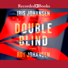 Iris Johansen & Roy Johansen - Double Blind (Unabridged)  artwork