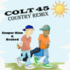 Cooper Alan & Rvshvd - Colt 45 (Country Remix)  artwork