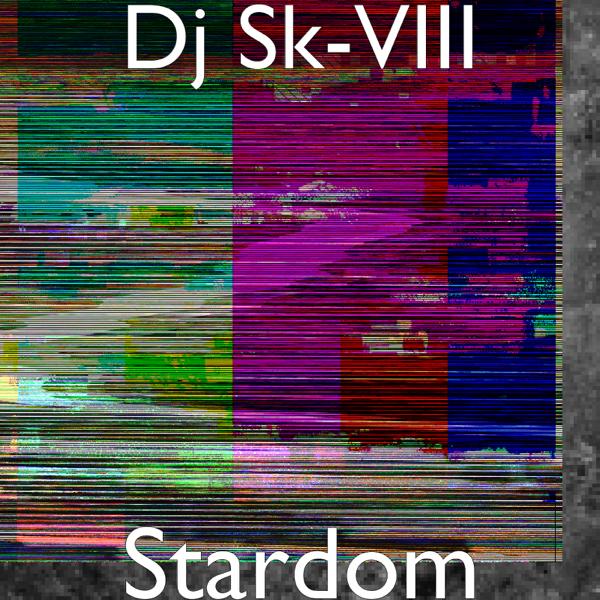 Stardom - EP by DJ Sk-VIII
