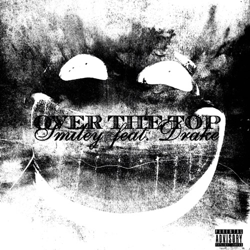 Smiley - Over the Top (feat. Drake) - Single [iTunes Plus AAC M4A]