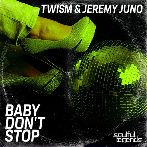 Baby Don't Stop - Single by Twism & Jeremy Juno