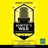 Auntie's War: The BBC During the Second World War (Unabridged)