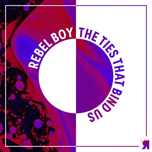 The Ties That Bind Us - Single by Rebel Boy