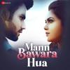 Mann Bawara Hua