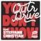 Outr Drive Ft. Steffanie Christi'an - You Don't Know (Original (Stream Edit)) feat. Steffanie Christi'an
