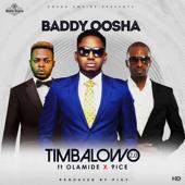 Timbalowo 2.0 (feat. Olamide & 9ice) - Baddy Oosha