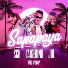 Sapapaya (feat. SCH & Jul)
