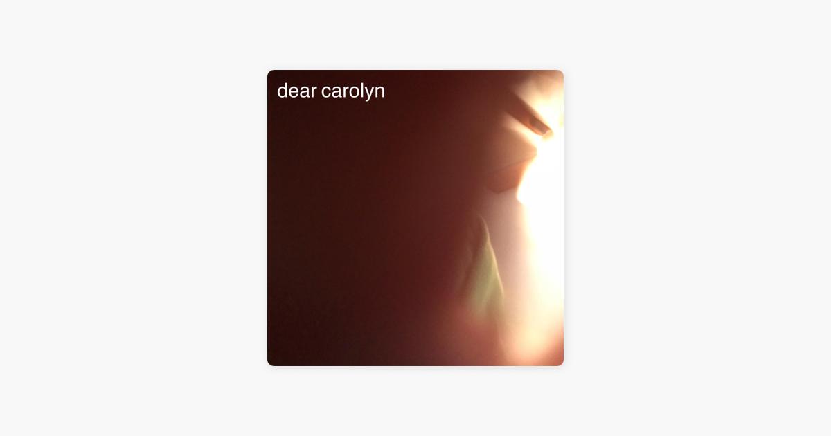 Dear Carolyn Single By Spencer Kilpatrick On Apple Music