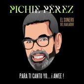 Pichie Perez - No Dejes Que Te Digan Muñeca