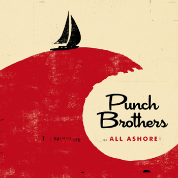 All Ashore Punch Brothers album songs, reviews, credits