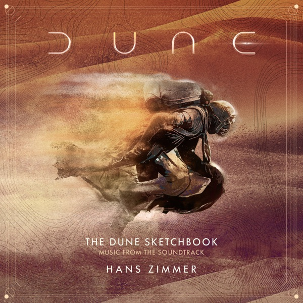 The Dune Sketchbook (Music from the Soundtrack) - Hans Zimmer
