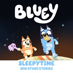 Bluey, Sleepytime and Other Stories