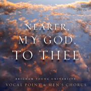 Nearer, My God, to Thee - BYU Vocal Point & BYU Men's Chorus