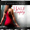 Catherine Bybee - Half Empty (Unabridged)  artwork